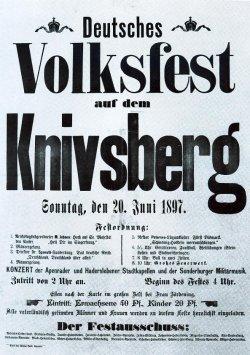 In der Tradition der Volksfeste des Vormärz wurde seit 1893 ein deutsches Volksfest gefeiert, das seit 1894 – bis heute – auf dem Knivsberg begangen wird.